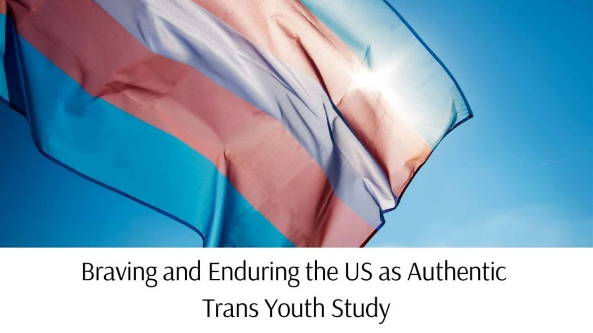 """Transgender flag with text """"Braving and Enduring the US as Authentic Trans Youth Study"""""""