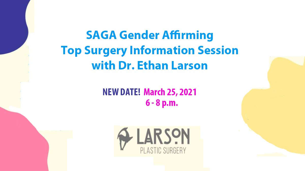 "Purple, pink and yellow patches of color on white background with text ""Gender Affirming Top Surgery Information Session with Dr. Ethan Larson New Date! March 25, 2021 6-8 p.m."""