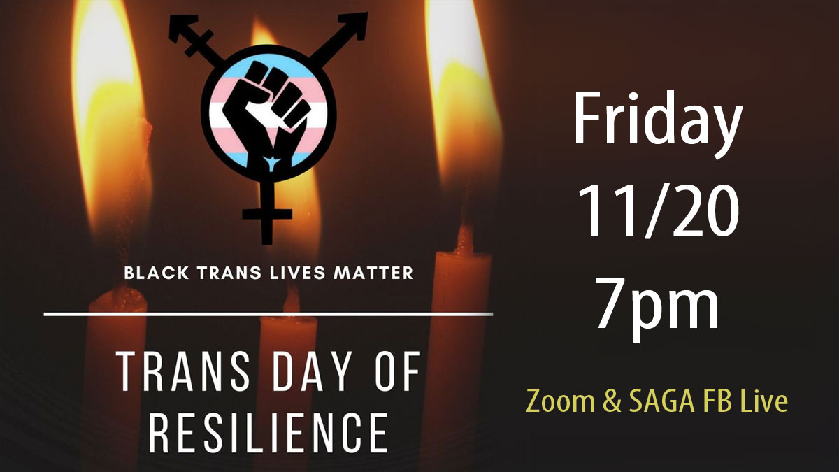 Photo of candles in the background with text: Trans Day of Resilience - Black Trans Lives Matter - Friday 11/20 7pm - Zoom & SAGA FB Live.